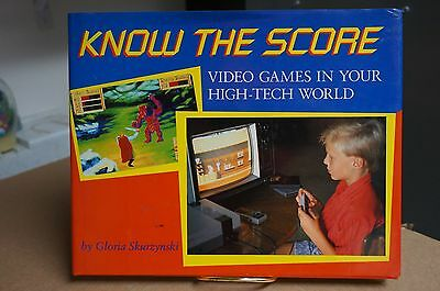KNOW THE SCORE Video Games in Your High Tech World Hard Cover Dust Jacket