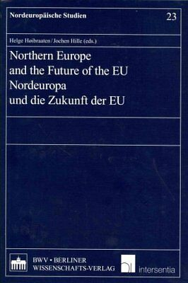 Northern Europe and the Future of the EU by Helge Hoibraaten, Jochen Hille...
