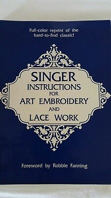 Singer Instructions For Art Embroidery And Lace Work .new