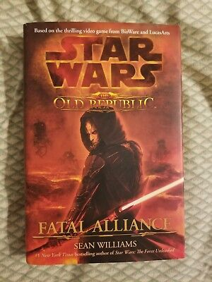 Star Wars The Old Republic Fatal Alliance First 1st Edition Hardcover By William