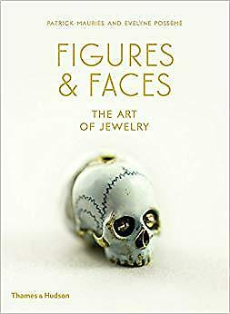 NEW Figures and Faces: The Art of Jewelry by Patrick Mauriès