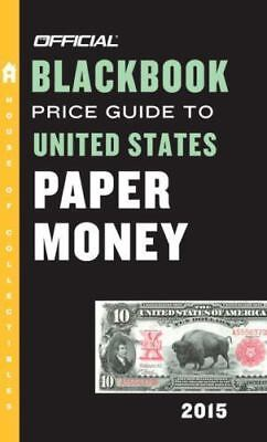 The Official Blackbook Price Guide to United States Paper Money 2015, 47th Editi