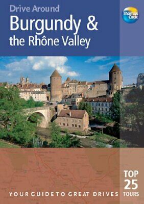 Burgundy and the Rhone Valley (Drive Around) (Drive Around), Andrew Sanger, Used