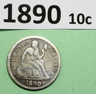 1890 Seated Liberty Dime Us Silver Coin  Fine Details  But Has Been Cleaned