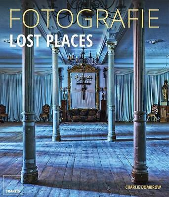 Fotografie Lost Places von Charlie Dombrow
