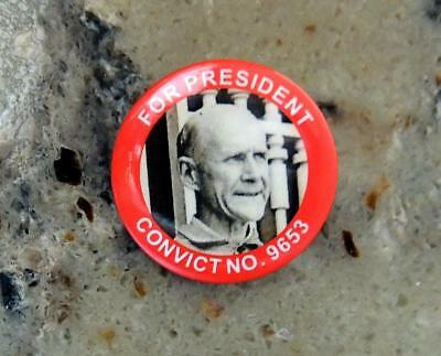 "Debs ""FOR PRESIDENT CONVICT NO. 9653"" Pin Button NEW Replica Union Bug Side"