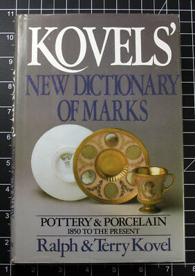 Kovels' New Dictionary of Marks Pottery and Porcelain 1850 to the Present