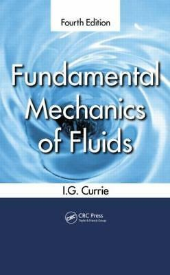 Fundamental Mechanics of Fluids, 4th Edition by I. G. Currie 2012