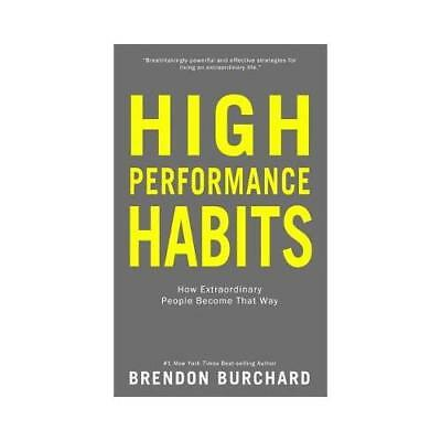 High Performance Habits by Brendon Burchard (author)