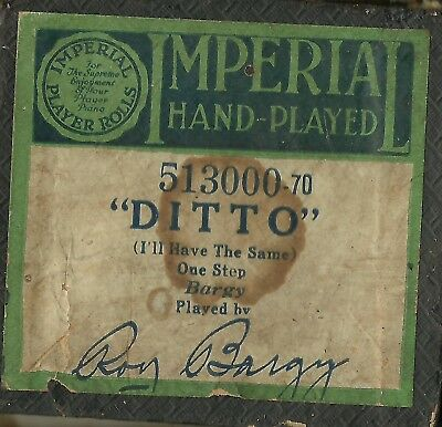 Ditto (I'll Have the Same), played by Roy Bargy Imperial 513000 Piano Roll Orig