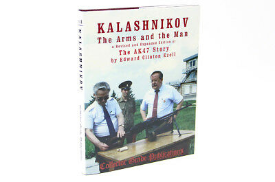 Kalashnikov: The Arms and the Man -- Expanded Edition of The AK47 Story