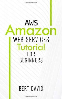 NEW AWS: Amazon Web Services Tutorial for Beginners by Bert David
