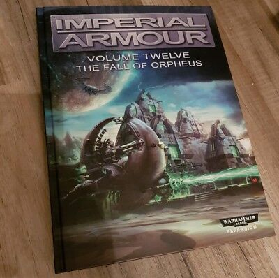 Forge World - Imperial Armour Vol.12 - The Fall Of Orpheus - Warhammer 40k,...