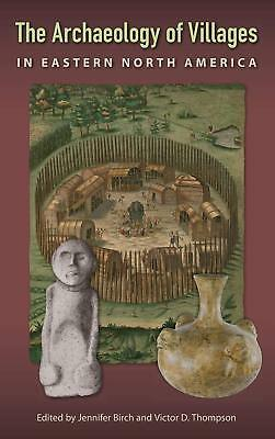 The Archaeology of Villages in Eastern North America (Florida Museum of Natural