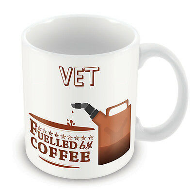 Vet FUELLED BY Mug - Coffee Tea Latte Gift Idea novelty office