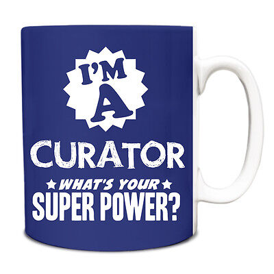 Royal Blue I'm a Curator What's your Superpower Job Title 10oz Mug 051