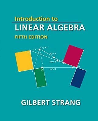 Introduction to Linear Algebra by Gilbert Strang. Hardcover
