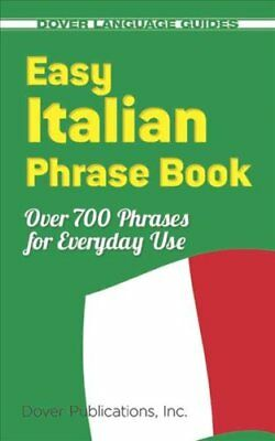 Easy Italian Phrase Book Over 750 Basic Phrases for Everyday Use 9780486280851
