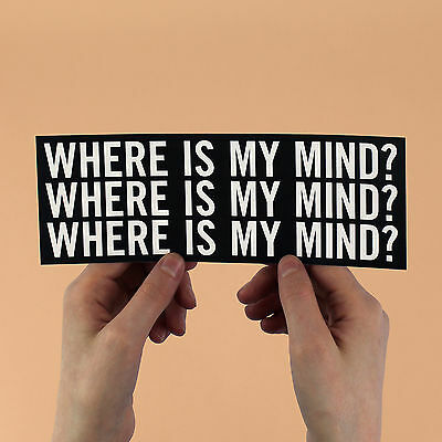 """The Pixies Letra Pegatina! """" Where Is My Mind ?"""" Surfer Rosa,Fight Club,Nirvana"""