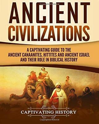 Ancient Civilizations: A Captivating Guide to the Ancient Canaanites, Hittites a