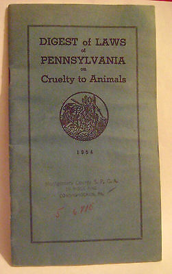 1954 PENNSYLVANIA Digest of Laws on CRUELTY to Animals++ Montgomery County SPCA+