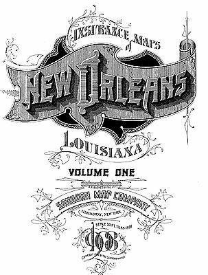 New Orleans, Louisiana~Sanborn Map©  101 maps~1908 Vol 1  put on a CD
