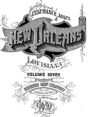 New Orleans, Louisiana~Sanborn Map©  99 maps~1909 Vol 7  put on a CD