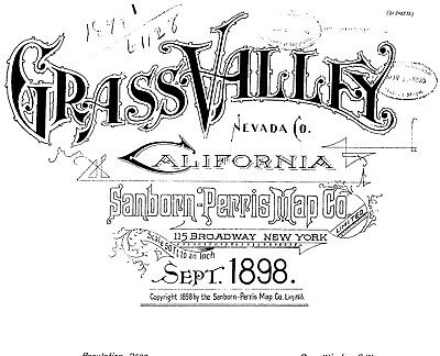 Grass Valley, California~Sanborn Map© sheets~21 maps made in 1898