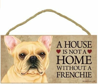 """House is Not Home without a Frenchie Sign Plaque Dog 10"""" x 5""""  French Bulldog"""