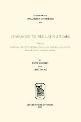 Companion to Neo-Latin Studies History and Diffusion of Neo-Lat... 9789061863663