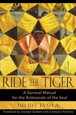 Ride the Tiger A Survival Manual for the Aristocrats of the Soul 9780892811250