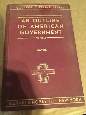 Antique vintage book-An Outline of American Government  Wallace Sayre 1934