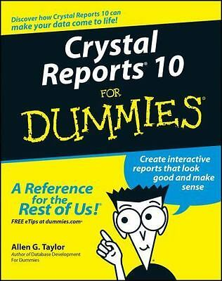 Crystal Reports 10 for Dummies [For Dummies Series]
