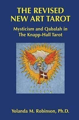 The Revised New Art Tarot: Mysticism and Qabalah in the Knapp - Hall Tarot by...