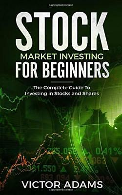 Stock Market Investing For Beginners: The Complete Guide to Investing in Stocks