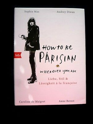 How to be Parisian, wherever you are , Mas ,Audrey Diwan ,Buch ,geb.,deutsch
