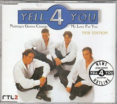 Yell 4 You | Single-CD | Nothing's gonna change my love for you-New Edition (...
