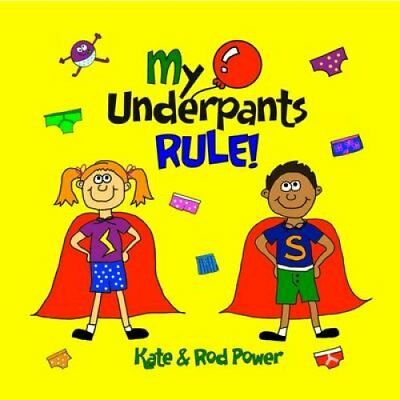 My Underpants Rule by Rod Power 9780992953003 (Paperback, 2014)