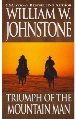 Triumph Of The Mountain Man by William W. Johnstone 9780786031689