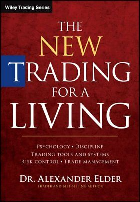The New Trading for a Living Psychology, Discipline, Trading To... 9781118443927