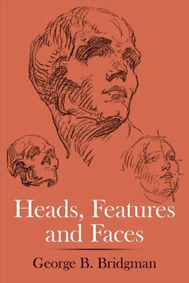 Heads, Features and Faces by George B. Bridgman 9780486227085 (Paperback, 1974)