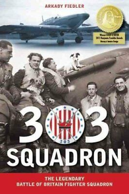 303 Squadron The Legendary Battle of Britain Fighter Squadron 9781607720058