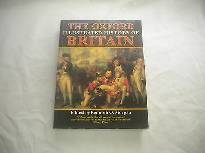 The Oxford Illustrated History of Britain edit by Kenneth Morgan 1994 Paperback