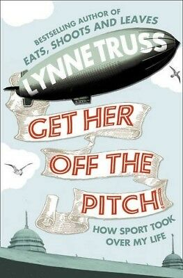 Get Her Off the Pitch!: How Sport Took Over My Life, Very Good Books