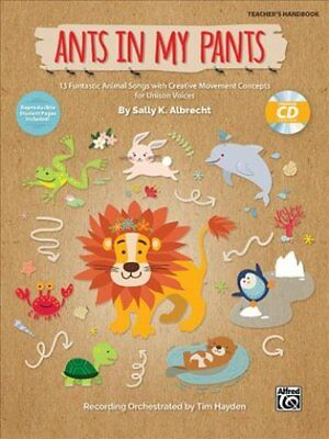 Ants in My Pants 10 Funtastic Animal Songs with Creative Moveme... 9781470640552