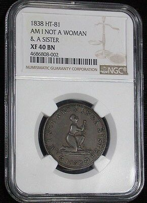 1838 NGC XF 40 BN HT-81 AM I NOT A WOMAN & A SISTER Hard Times Token (mb1698)