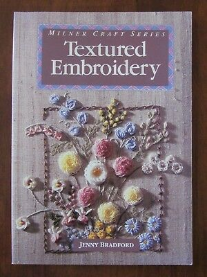 TEXTURED EMBROIDERY by JENNY BRADFORD MILNER CRAFT SERIES BRAZILIAN 1993