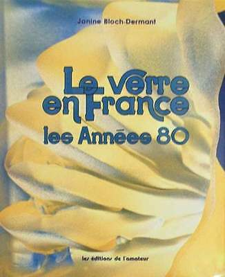 BOOK/GUIDE : FRENCH GLASS FROM THE 1980s (design,80s glassware in France)