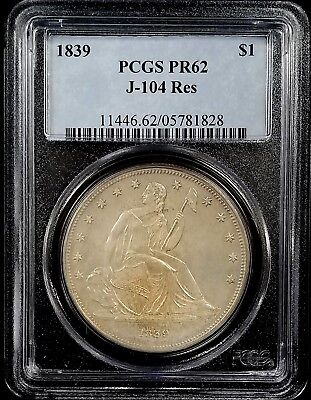 1839 Proof Gobrecht Dollar, J-104, Restrike, graded PR 62 by PCGS!
