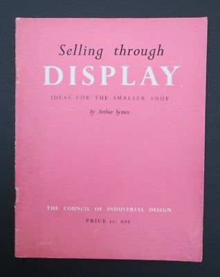 The Council of Industrial Design 1948 Selling Through Display Leaflet by A Symes